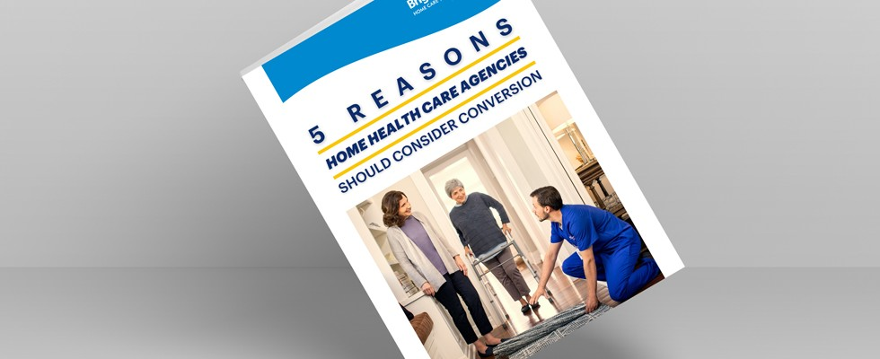 5 Reasons Home Health Care Agencies Should Consider Conversion