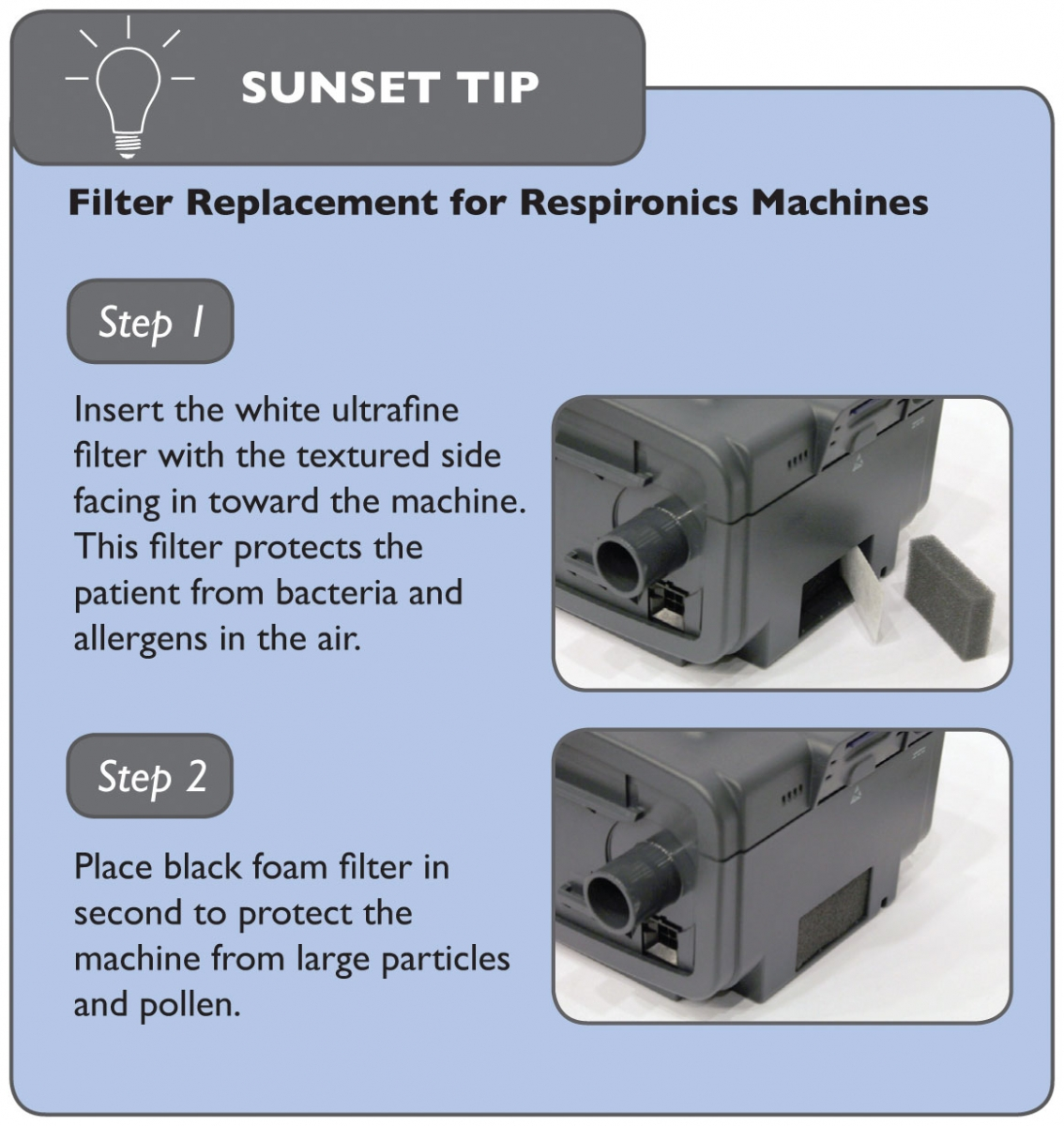 Sunset Healthcare Solutions has created simple patient instructions -- in this case, for replacing filters.